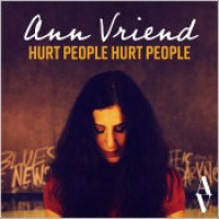 "Ann Vriend - ""Hurt People Hurt People"""