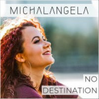 "Michalangela - ""No Destination"""