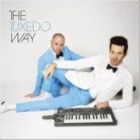 "Tuxedo - ""The Tuxedo Way"""