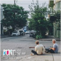 "BUNT. ft. The Dip - ""Sure Don't Miss You"""