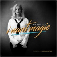 "Izo FitzRoy - ""I Want Magic"""