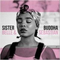 """Belle & Sebastian - """"Sister Buddha"""""""
