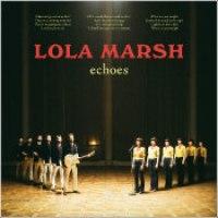 "Lola Marsh - ""Echoes"""