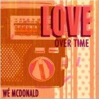 """Wé McDonald - """"Love Overtime"""""""
