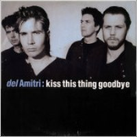 "Del Amitri - ""Kiss This Thing Goodbye"""