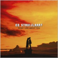 "Ed Struijlaart - ""What I Like About You"""