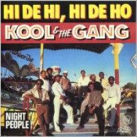 """Kool & The Gang - """"Hi De Hi, Hi De Ho"""""""
