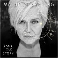 "Mathilde Santing - ""Same Old Story"""