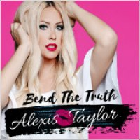 "Alexis Taylor - ""Bend The Truth"""