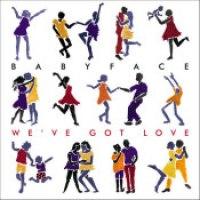 """Babyface - """"We've Got Love"""""""