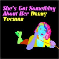 "Danny Toeman - ""She's Got Something About Her"""