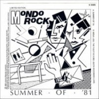 "Mondo Rock - ""Summer Of '81"""