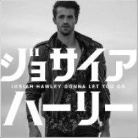 """Josiah Hawley - """"Gonna Let You Go"""""""