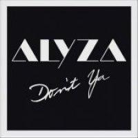 "Alyza - ""Don't Ya"""
