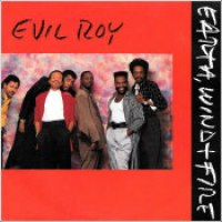 "Earth, Wind & Fire - ""Evil Roy"""