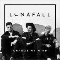 "LUNAFALL - ""Change My Mind"""