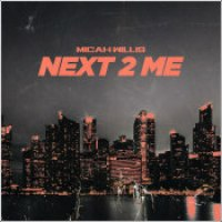 "Micah Willis - ""Next 2 Me"""