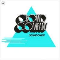 """Crowd Company - """"Lowdown"""""""