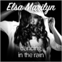 "Elsa Marilyn - ""Dancing In The Rain"""