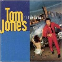 "Tom Jones - ""If I Only Knew"""
