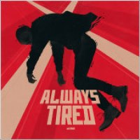 "Weathers - ""Always Tired"""