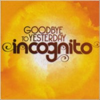 "Incognito - ""Goodbye To Yesterday"""