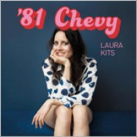 "Laura Kits - ""'81 Chevy"""