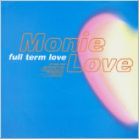 "Monie Love - ""Full Term Love"""