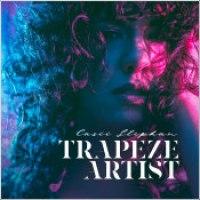 "Casii Stephan - ""Trapeze Artist"""
