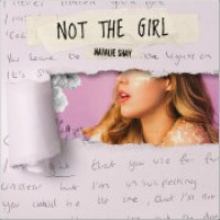 "Natalie Shay - ""Not The Girl"""