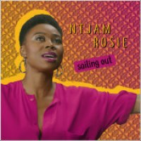 "Ntjam Rosie - ""Sailing Out"""