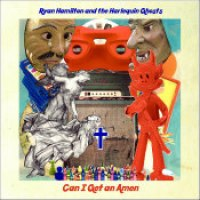 "Ryan Hamilton & The Harlequin Ghosts - ""Can I Get An Amen"""