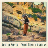 "Arielle Silver - ""What Really Matters"""