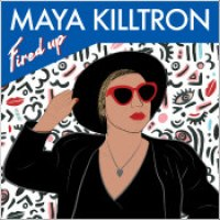 "Maya Killtron - ""Fired Up"""