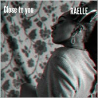 "Raelle - ""Close To You"""