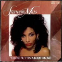 "Stephanie Mills - ""(You're Puttin') A Rush On Me"""