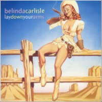 "Belinda Carlisle - ""Lay Down Your Arms"""