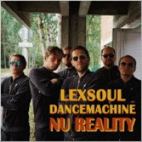 "Lexsoul Dancemachine - ""Nu Reality"""