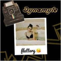 "Dynamyte - ""Flattery"""