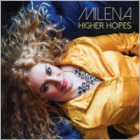 "MILENA - ""Higher Hopes"""