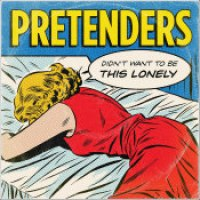 "The Pretenders - ""Didn't Want To Be This Lonely"""