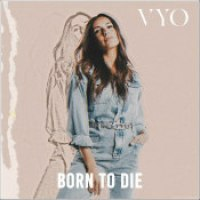 """VYO - """"Born To Die"""""""
