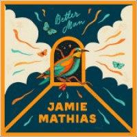 """Jamie Mathias - """"Better Man"""""""