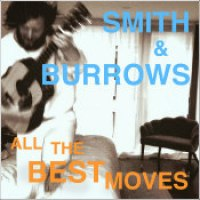 "Smith & Burrows - ""All The Best Moves"""