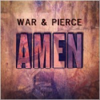 "War & Pierce - ""Amen"""