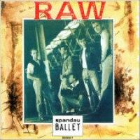 "Spandau Ballet - ""Raw"""