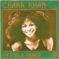 "Chaka Khan - ""Life Is A Dance"""