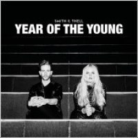 "Smith & Thell - ""Year Of The Young"""