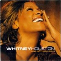 """Whitney Houston - """"One Of Those Days"""""""