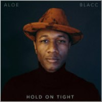 "Aloe Blacc - ""Hold On Tight"""